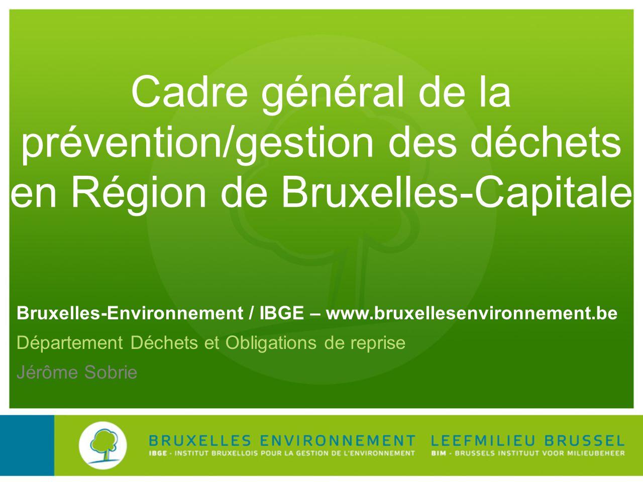 Cadre général de la prévention/gestion des déchets en Région de Bruxelles-Capitale