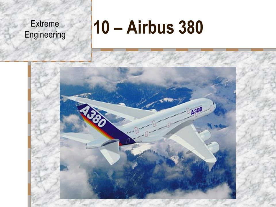 10 – Airbus 380 Extreme Engineering