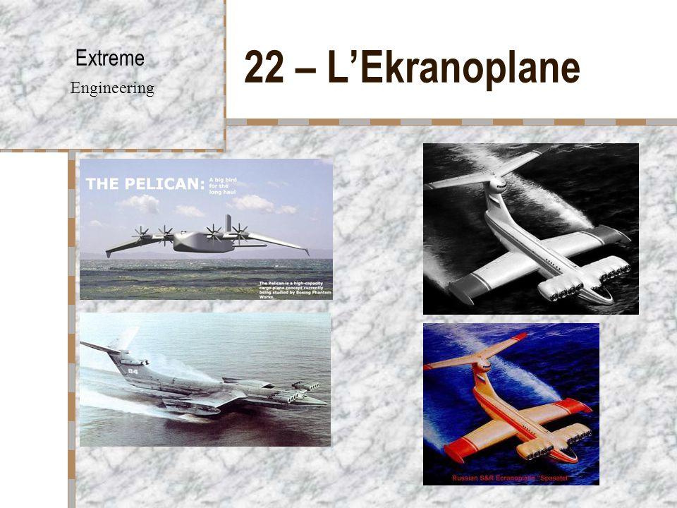 22 – L'Ekranoplane Extreme Engineering
