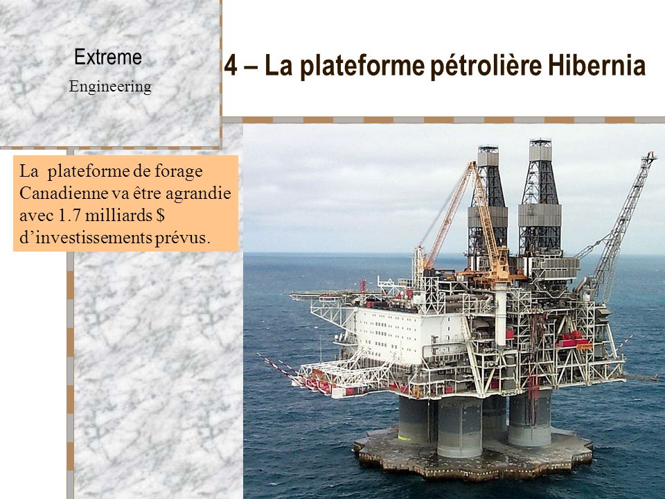 4 – La plateforme pétrolière Hibernia
