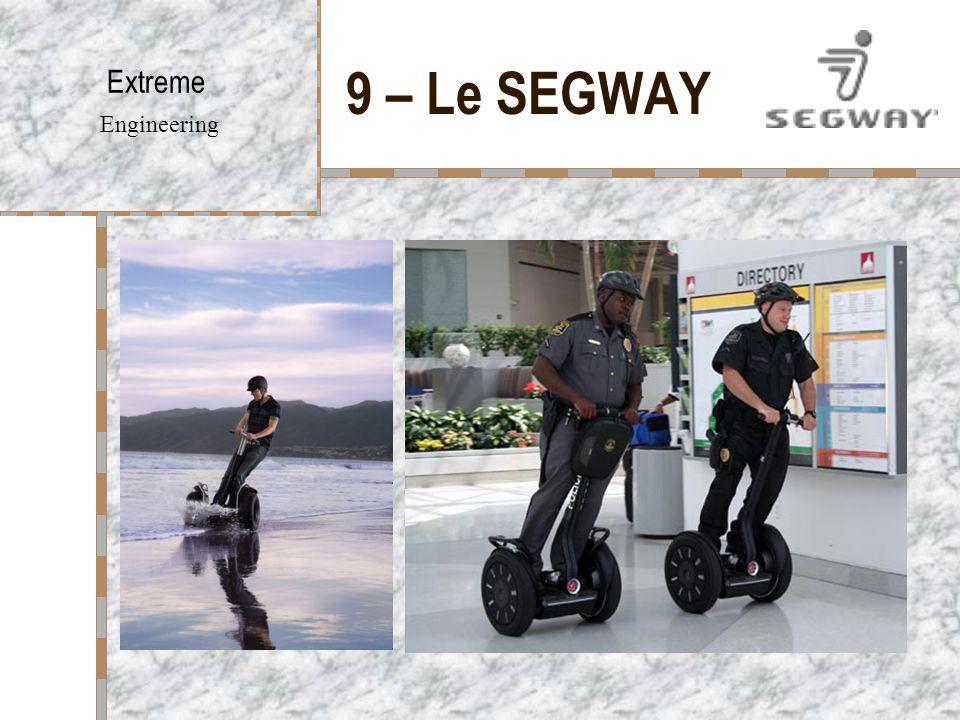 9 – Le SEGWAY Extreme Engineering