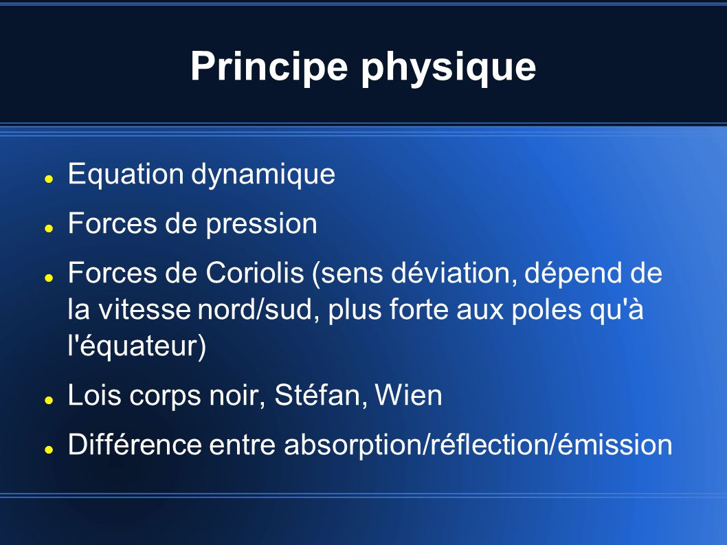 Principe physique Equation dynamique Forces de pression