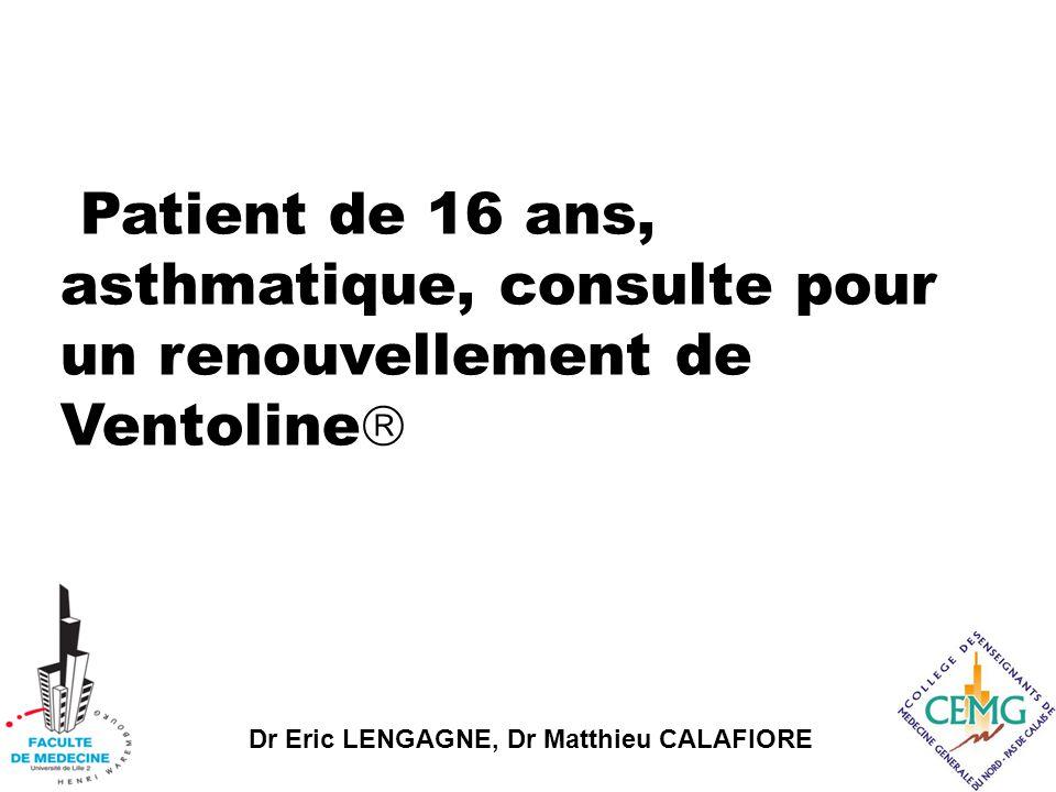 Patient de 16 ans, asthmatique, consulte pour un renouvellement de Ventoline