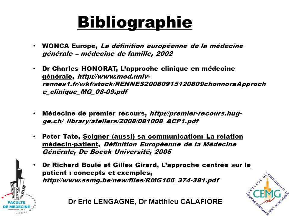 Bibliographie WONCA Europe, La définition européenne de la médecine générale – médecine de famille, 2002.