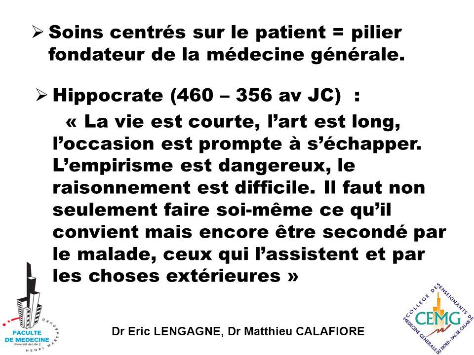 Soins centrés sur le patient = pilier fondateur de la médecine générale.