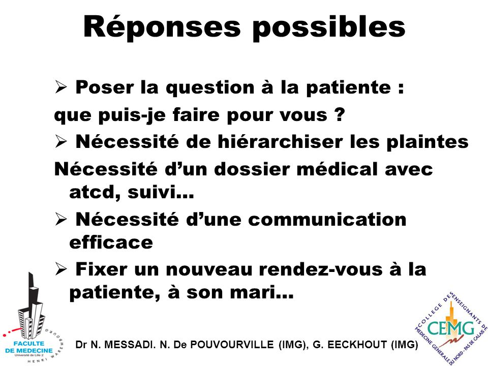 Réponses possibles Poser la question à la patiente :