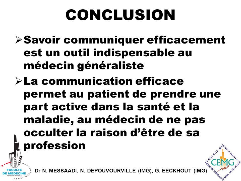 CONCLUSION Savoir communiquer efficacement est un outil indispensable au médecin généraliste.