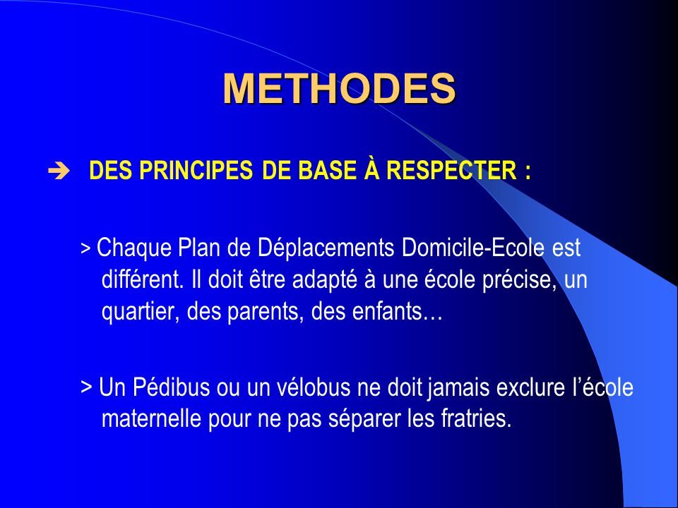 METHODES DES PRINCIPES DE BASE À RESPECTER :