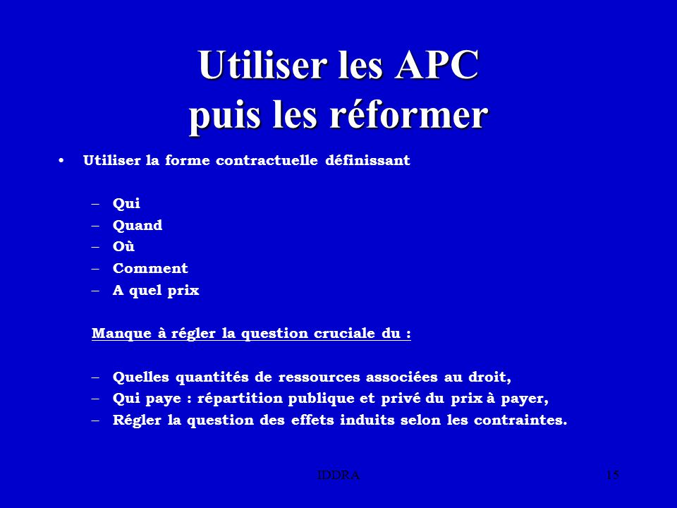 Utiliser les APC puis les réformer