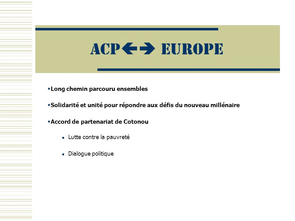 ACP EUROPE Long chemin parcouru ensembles