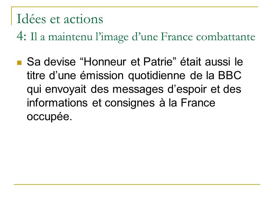 Idées et actions 4: Il a maintenu l'image d'une France combattante