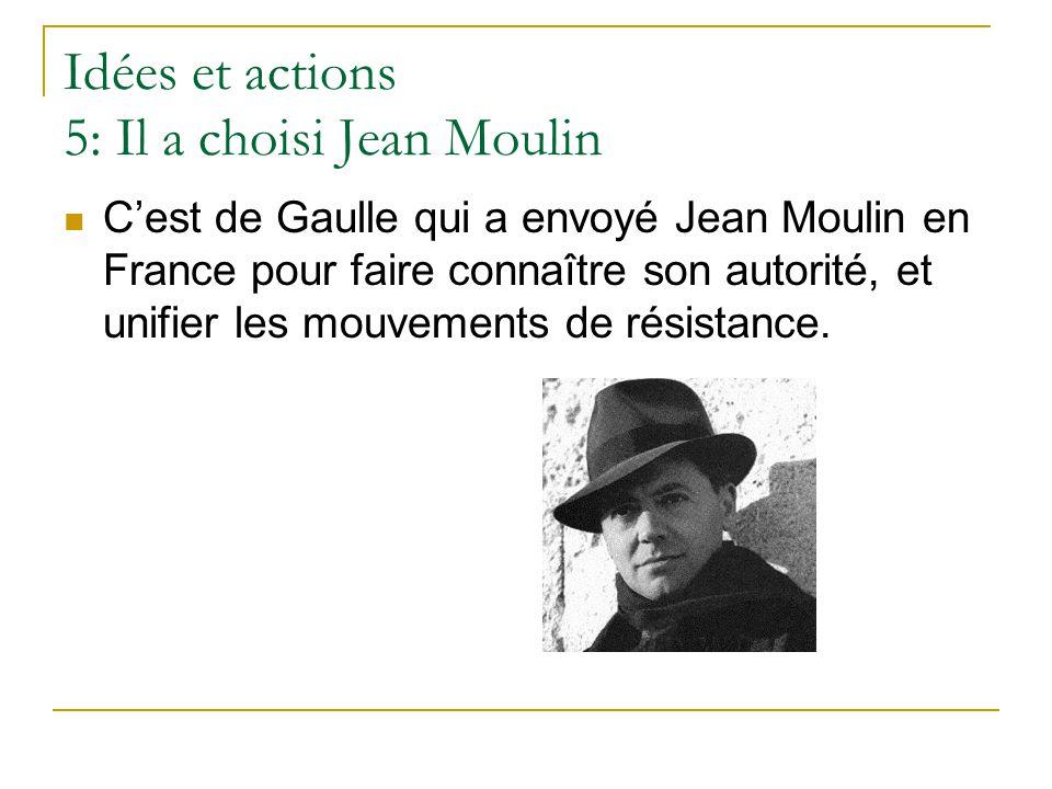 Idées et actions 5: Il a choisi Jean Moulin