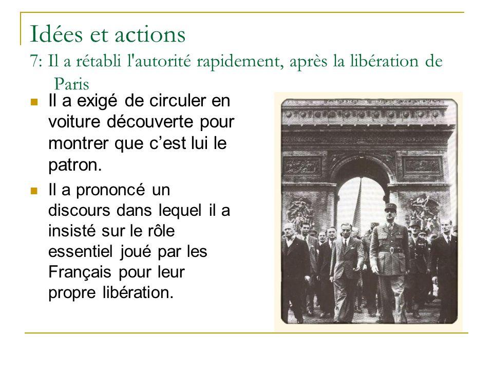 Idées et actions 7: Il a rétabli l autorité rapidement, après la libération de Paris
