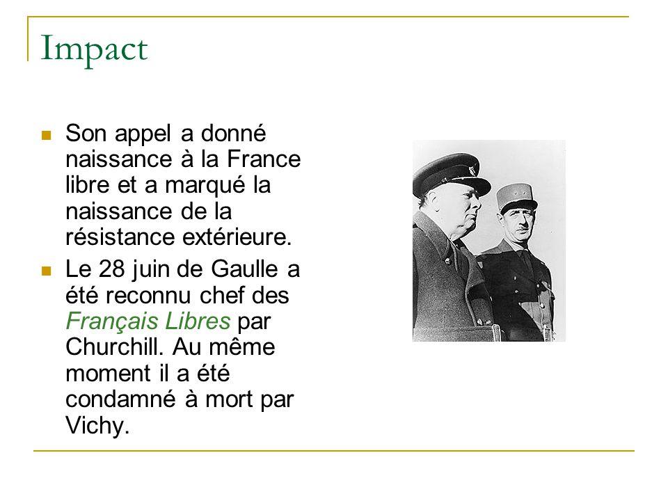 Impact Son appel a donné naissance à la France libre et a marqué la naissance de la résistance extérieure.