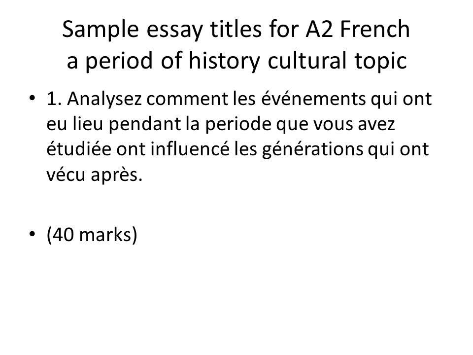 Sample essay titles for A2 French a period of history cultural topic