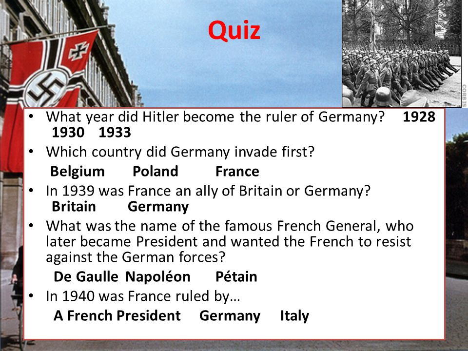 Quiz What year did Hitler become the ruler of Germany 1928 1930 1933