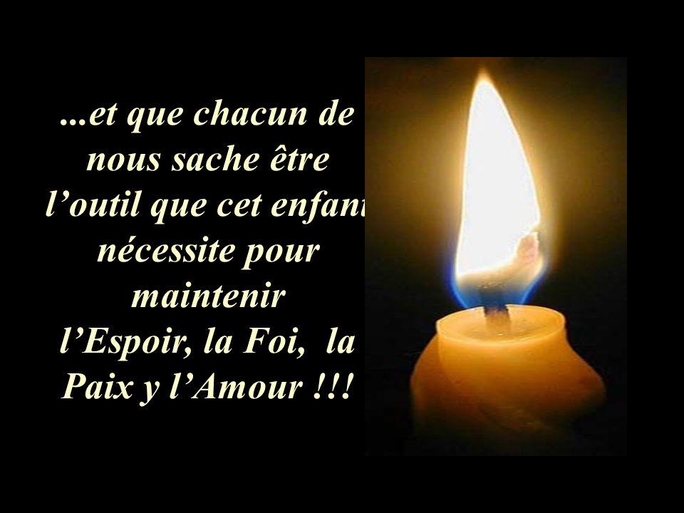 l'Espoir, la Foi, la Paix y l'Amour !!!