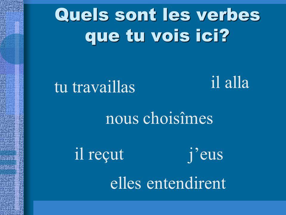Quels sont les verbes que tu vois ici