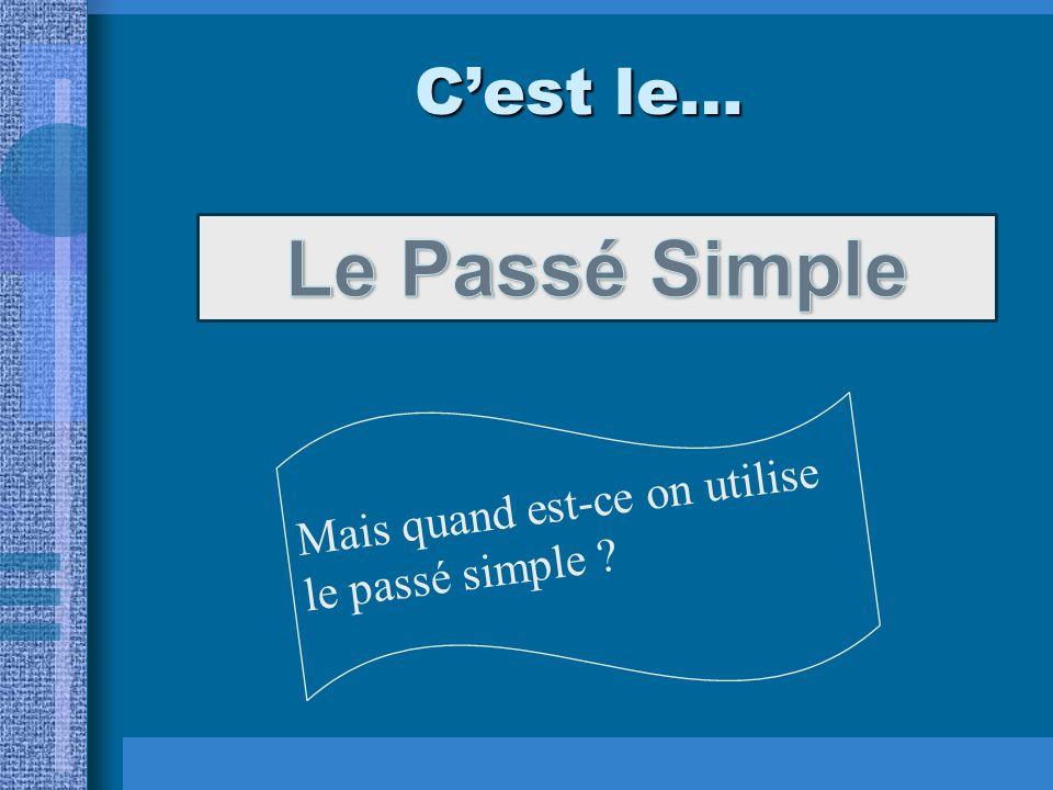 Le Passé Simple C'est le…