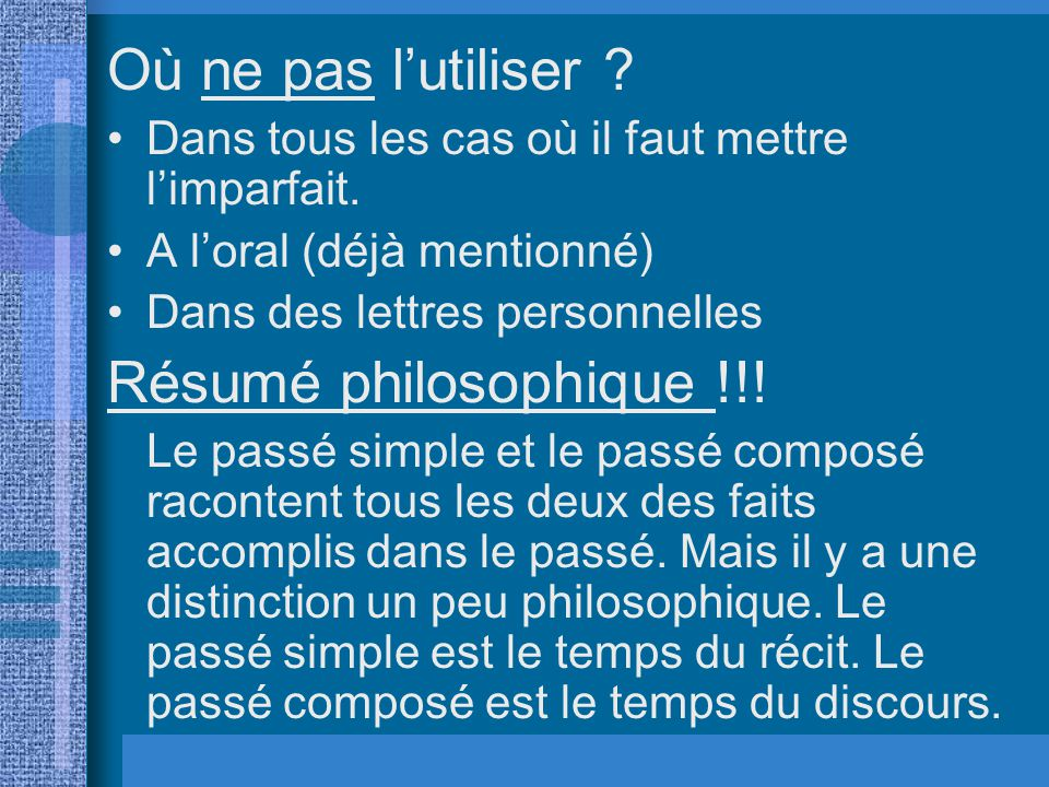 Où ne pas l'utiliser Résumé philosophique !!!