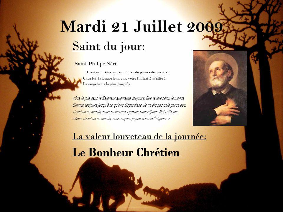 Mardi 21 Juillet 2009 Saint du jour: Le Bonheur Chrétien