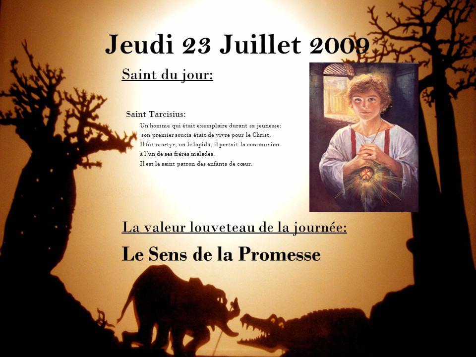 Jeudi 23 Juillet 2009 Le Sens de la Promesse Saint du jour: