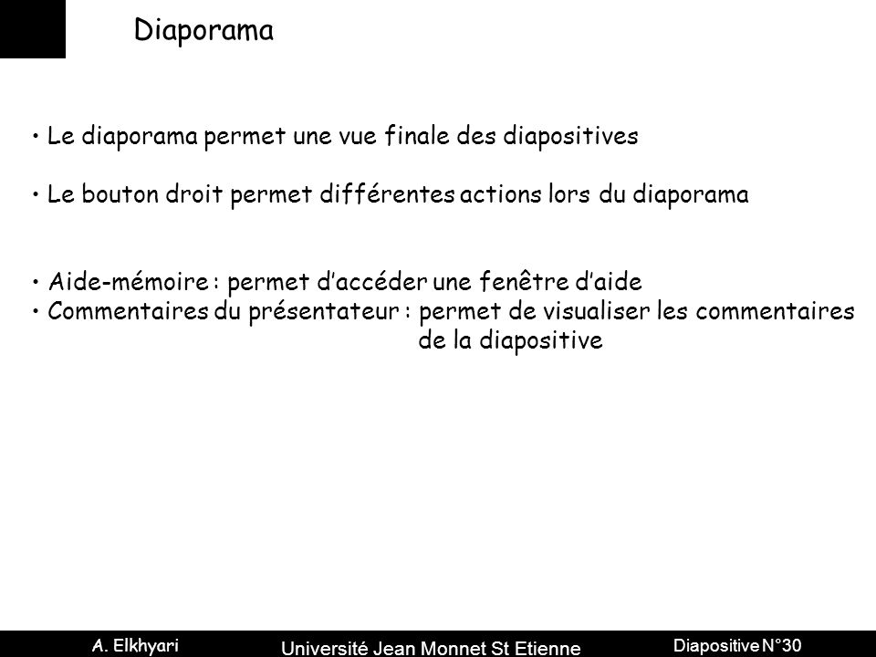 Diaporama Le diaporama permet une vue finale des diapositives