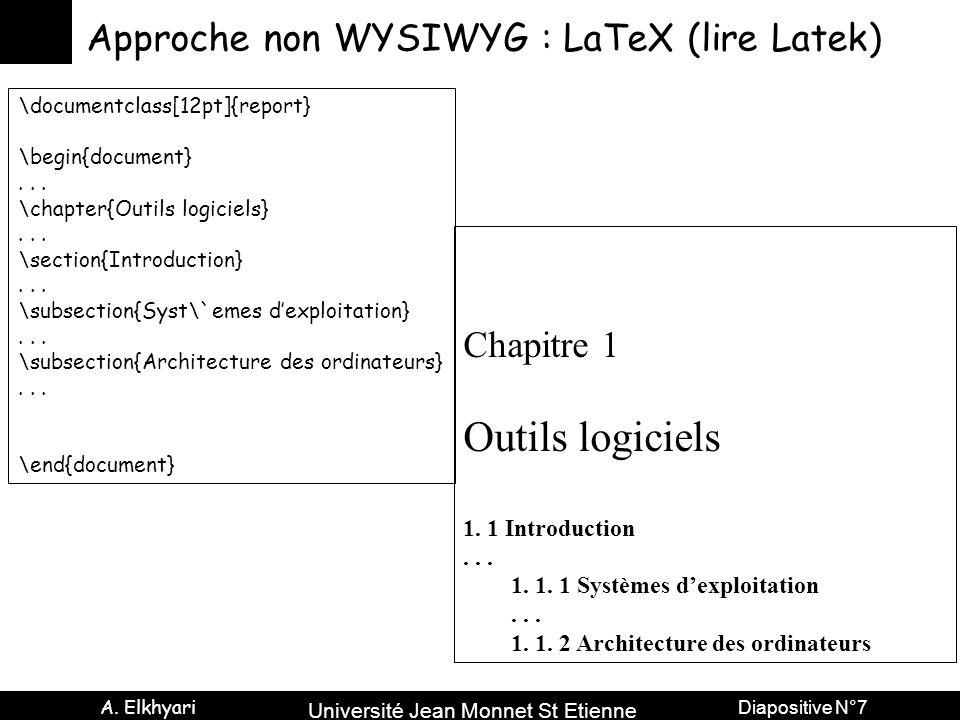 Outils logiciels Approche non WYSIWYG : LaTeX (lire Latek) Chapitre 1