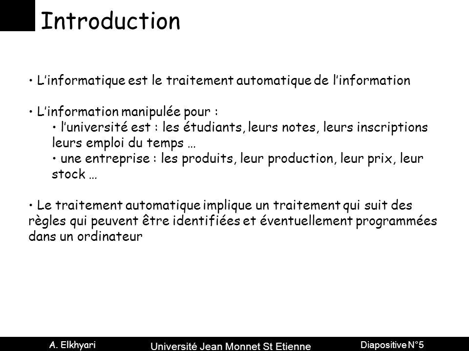 Introduction L'informatique est le traitement automatique de l'information. L'information manipulée pour :
