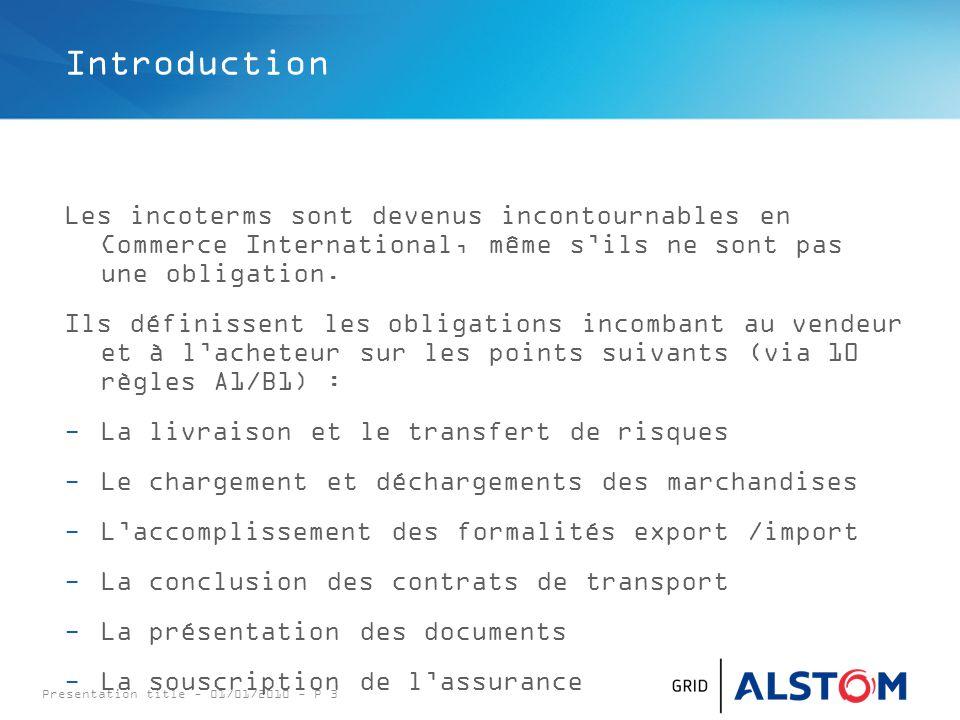 Introduction Les incoterms sont devenus incontournables en Commerce International, même s'ils ne sont pas une obligation.