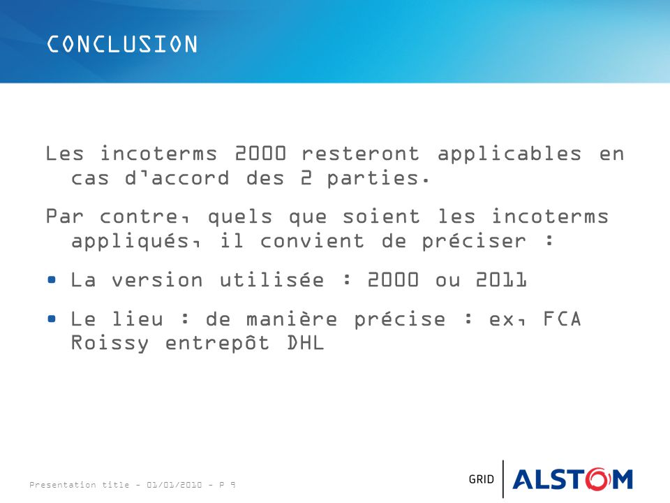 CONCLUSION Les incoterms 2000 resteront applicables en cas d'accord des 2 parties.