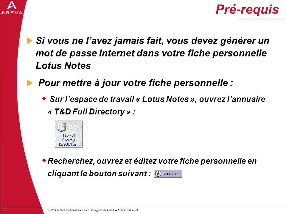 Pré-requis Si vous ne l'avez jamais fait, vous devez générer un mot de passe Internet dans votre fiche personnelle Lotus Notes.