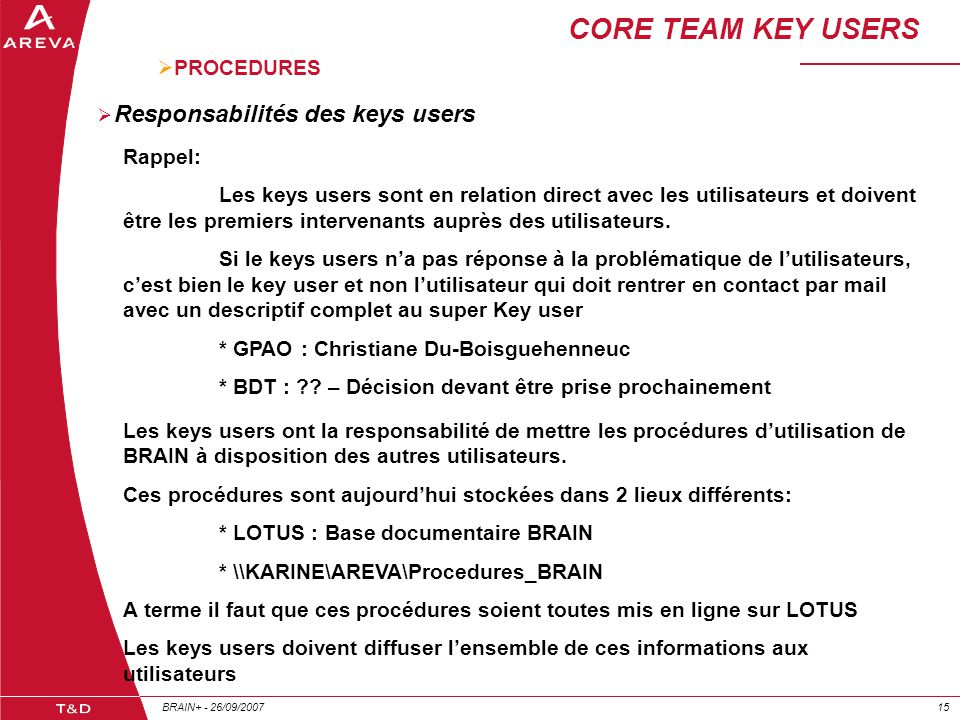 CORE TEAM KEY USERS Responsabilités des keys users PROCEDURES Rappel: