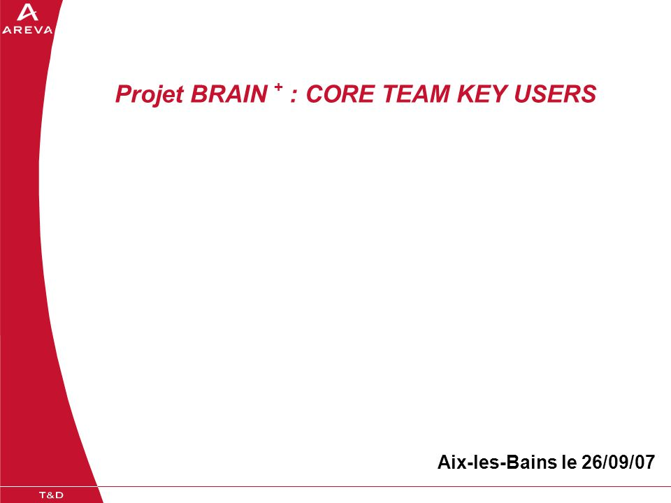 Projet BRAIN + : CORE TEAM KEY USERS