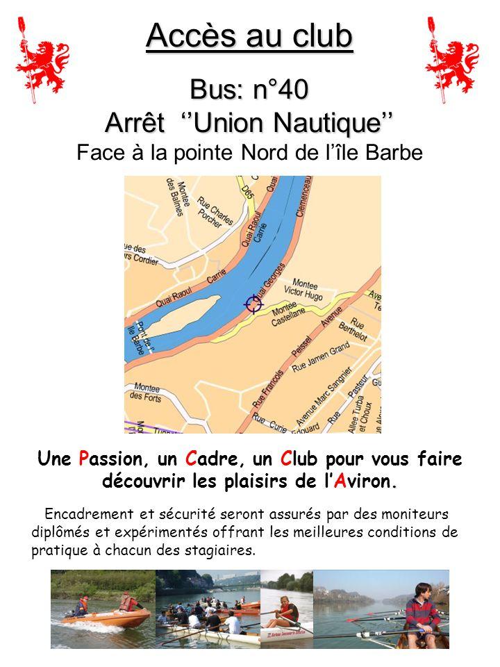 Accès au club Bus: n°40 Arrêt ''Union Nautique'' Face à la pointe Nord de l'île Barbe