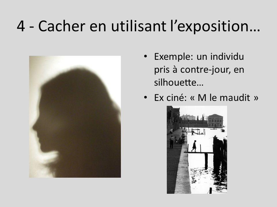 4 - Cacher en utilisant l'exposition…