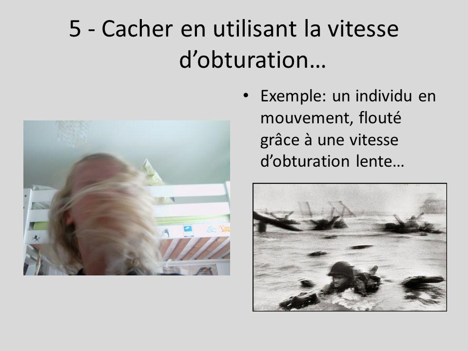 5 - Cacher en utilisant la vitesse d'obturation…