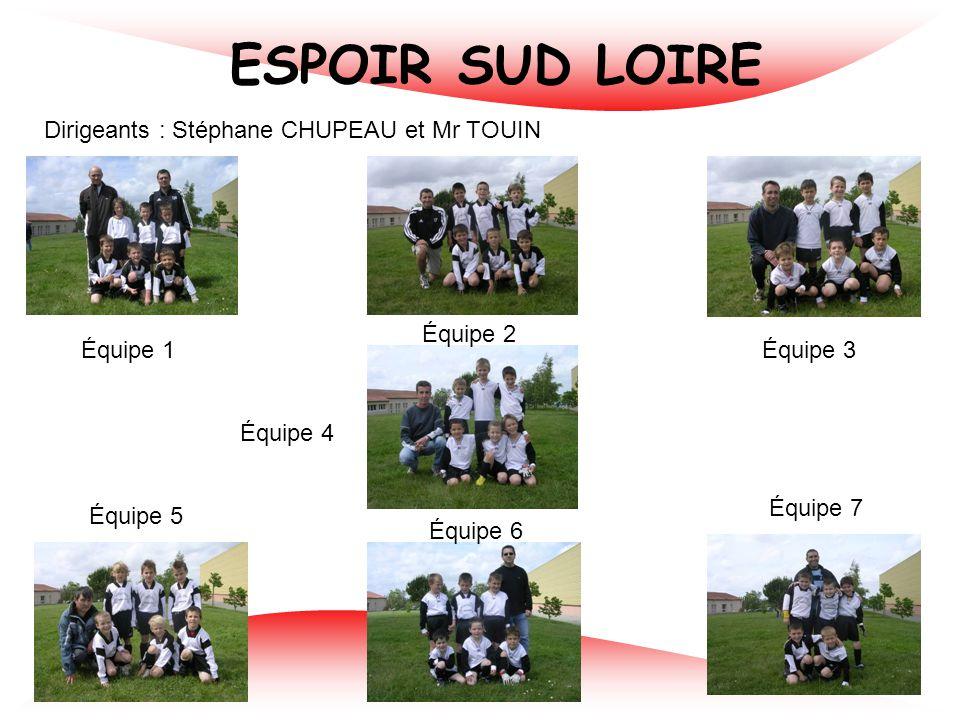 ESPOIR SUD LOIRE Dirigeants : Stéphane CHUPEAU et Mr TOUIN Équipe 2