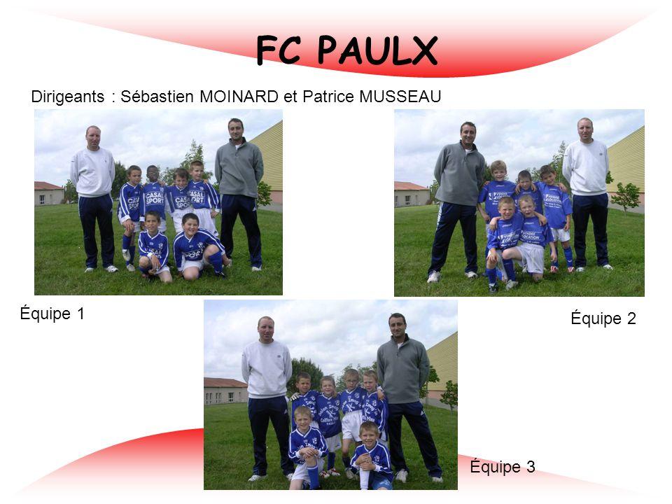 FC PAULX Dirigeants : Sébastien MOINARD et Patrice MUSSEAU Équipe 1