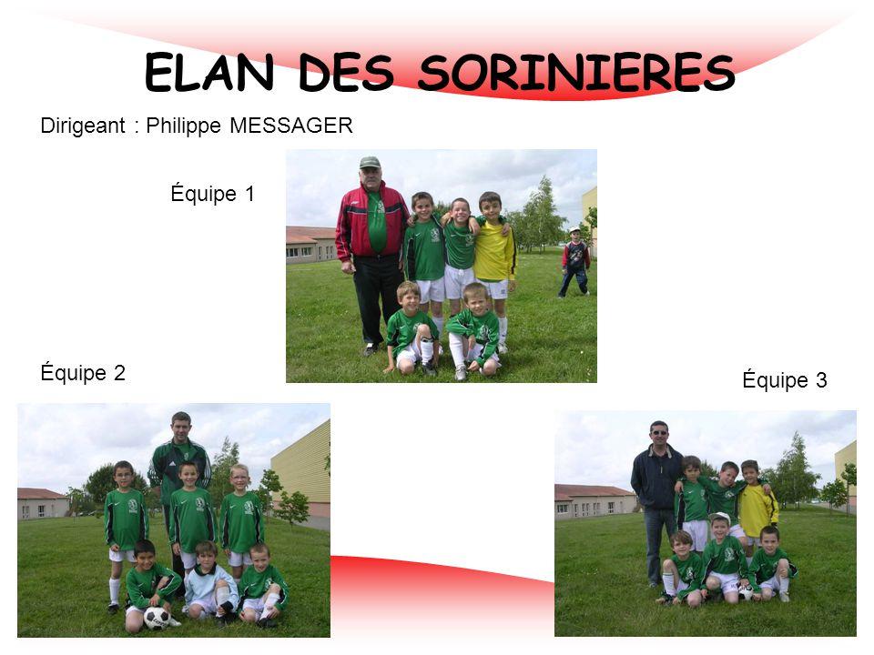 ELAN DES SORINIERES Dirigeant : Philippe MESSAGER Équipe 1 Équipe 2