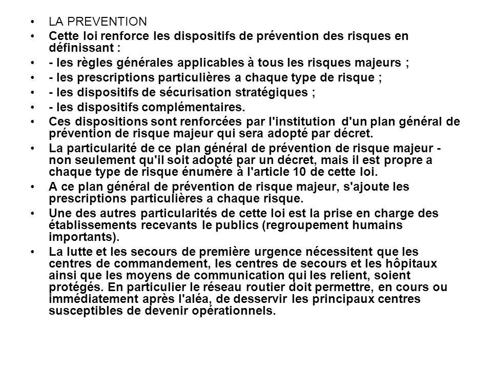 LA PREVENTION Cette loi renforce les dispositifs de prévention des risques en définissant :