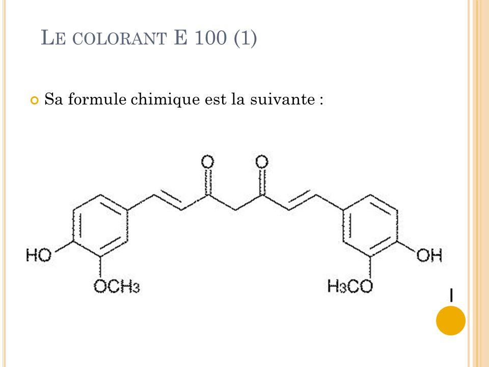 Le colorant E 100 (1) Sa formule chimique est la suivante :