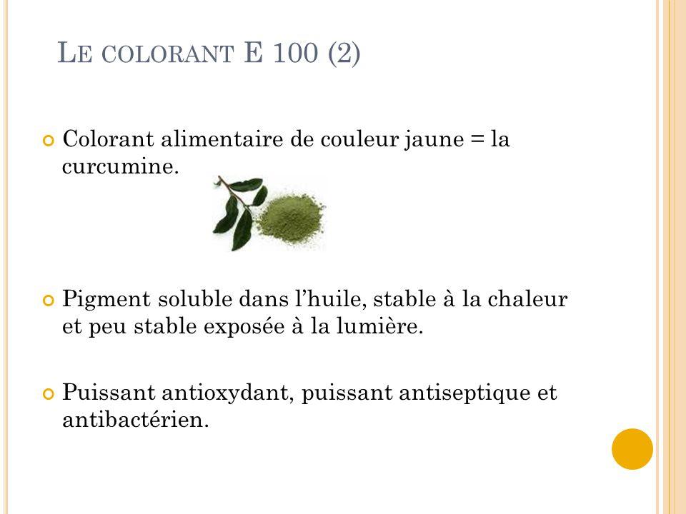 Le colorant E 100 (2) Colorant alimentaire de couleur jaune = la curcumine.