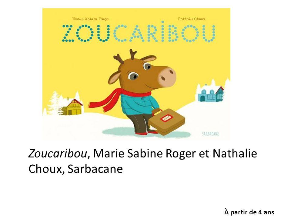 Zoucaribou, Marie Sabine Roger et Nathalie Choux, Sarbacane