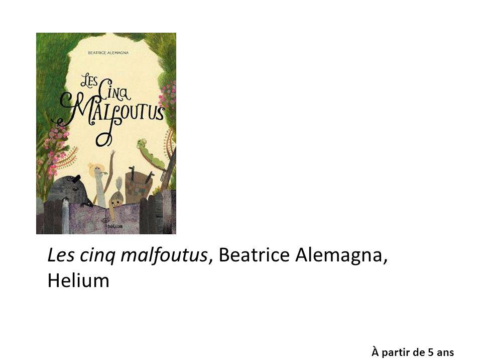 Les cinq malfoutus, Beatrice Alemagna, Helium