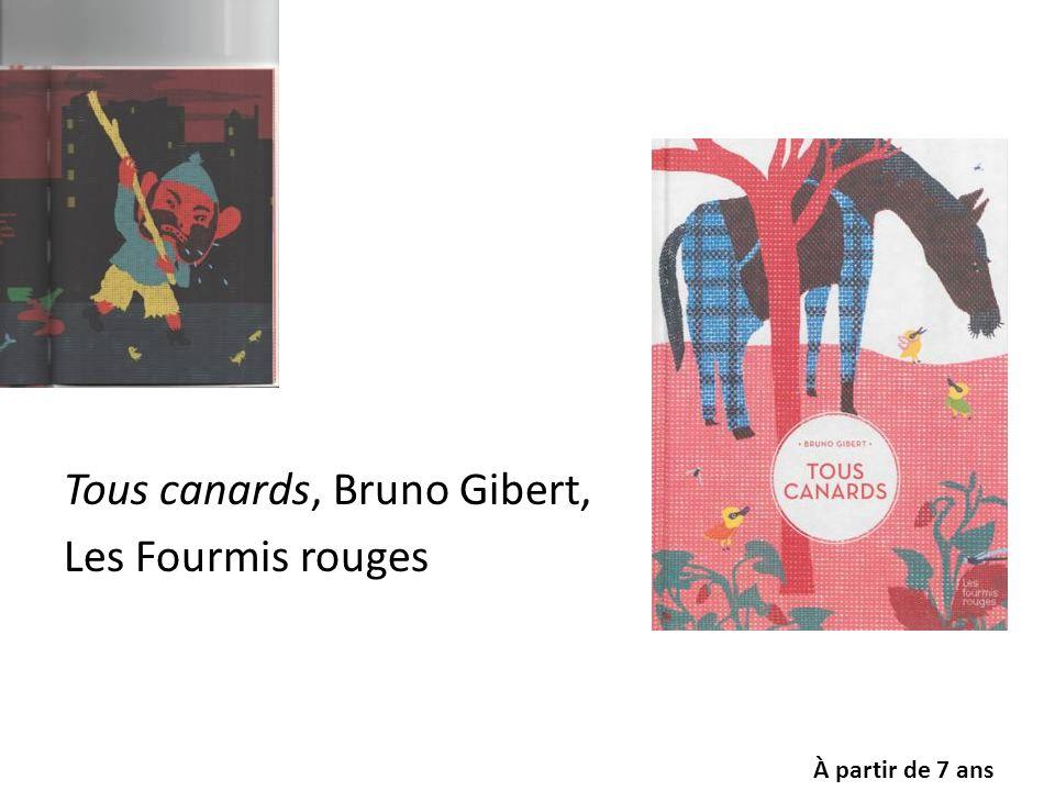 Tous canards, Bruno Gibert, Les Fourmis rouges