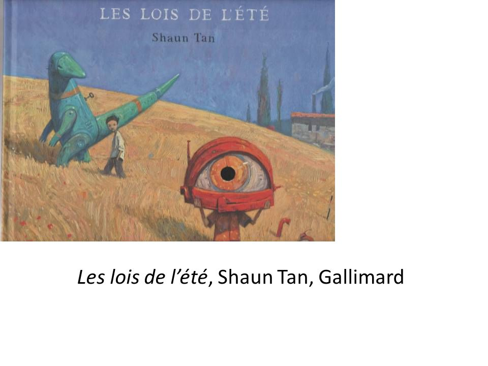 Les lois de l'été, Shaun Tan, Gallimard