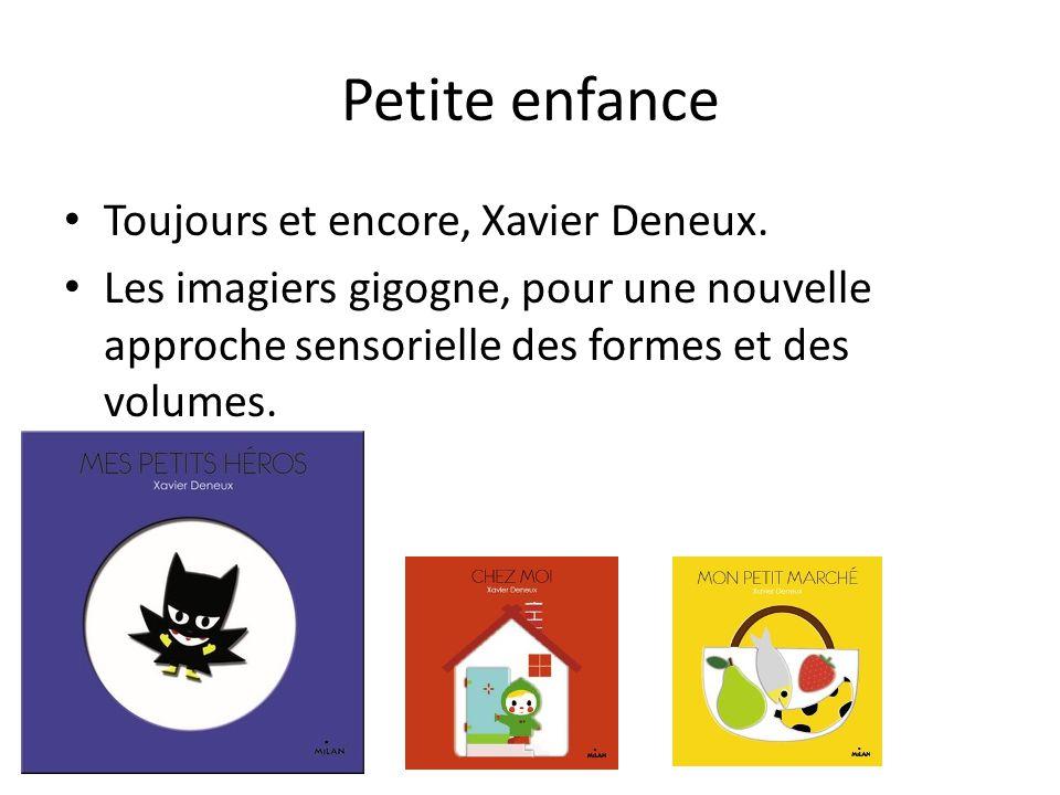 Petite enfance Toujours et encore, Xavier Deneux.