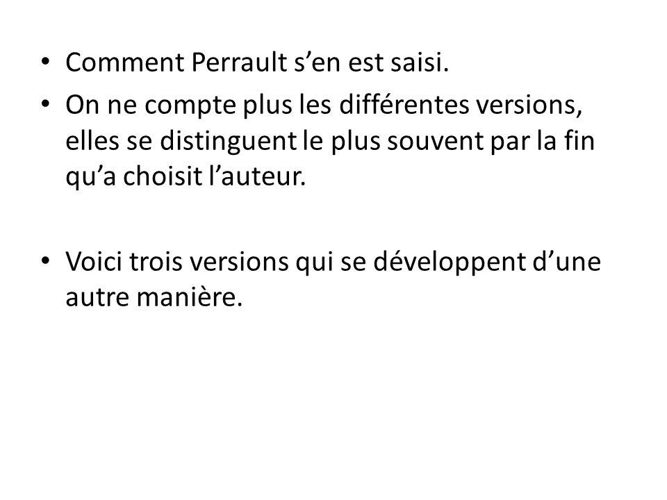 Comment Perrault s'en est saisi.