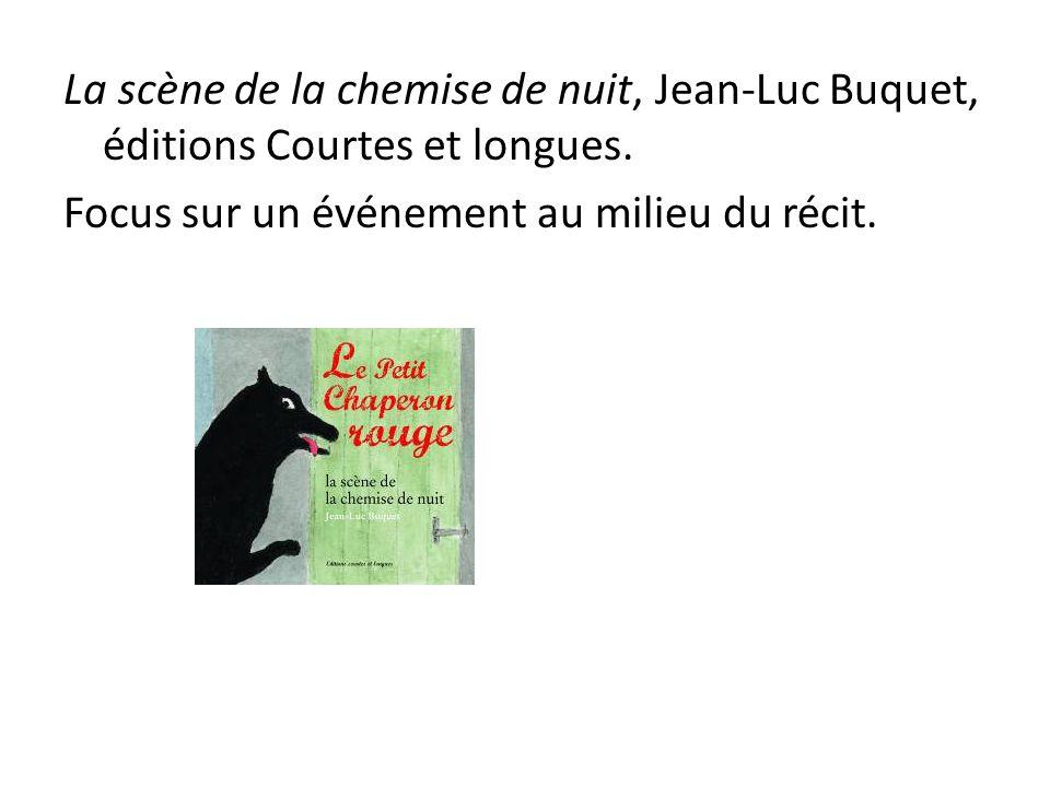 La scène de la chemise de nuit, Jean-Luc Buquet, éditions Courtes et longues.